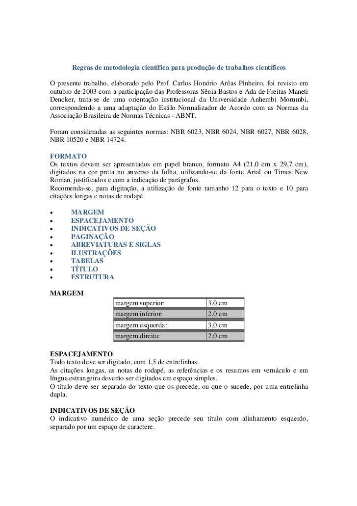 Regras de metodologia científica para produção de trabalhos científicosO presente trabalho, elaborado pelo Prof. Carlos Ho...