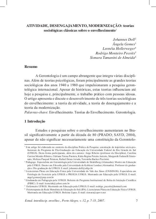7Estud. interdiscip. envelhec., Porto Alegre, v. 12, p. 7-33, 2007. ATIVIDADE, DESENGAJAMENTO, MODERNIZAÇÃO: teorias socio...