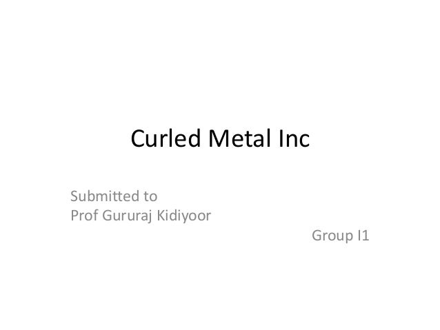 cumberland metals case study Essay on cmi unit5007 essay on cmi  has later developed its business concept to transforming metals into high value added  incorporated_case study.