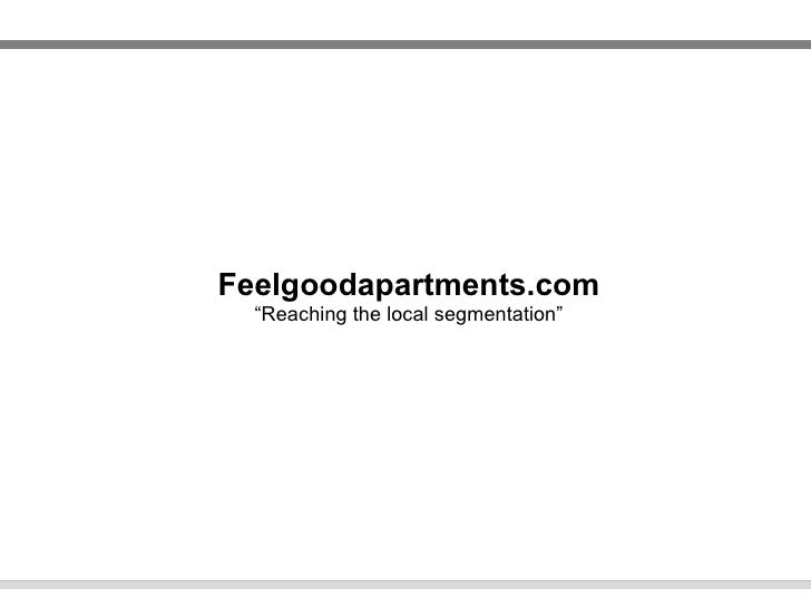 "Feelgoodapartments.com "" Reaching the local segmentation"""