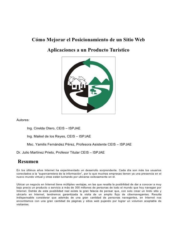 Cómo Mejorar el Posicionamiento de un Sitio Web                        Aplicaciones a un Producto Turístico     Autores:  ...