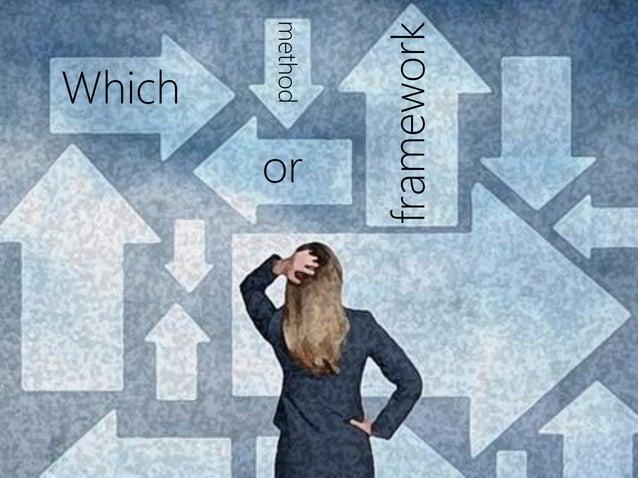 Which method framework or