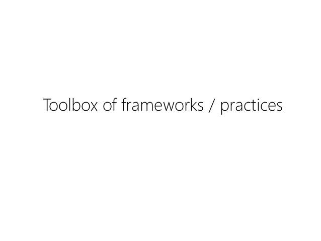 Toolbox of frameworks / practices