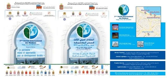 Hôtel de Ville de Tanger RMM : Avenue Ali Ben Yaata nº62, Résidence Jebli, Bureau n ° 2B – 93000 –Tétouan –Maroc Tél / Fax...