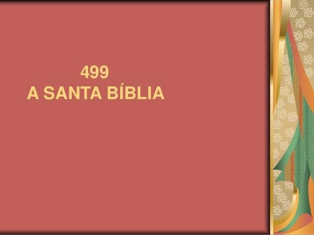 499 A SANTA BÍBLIA
