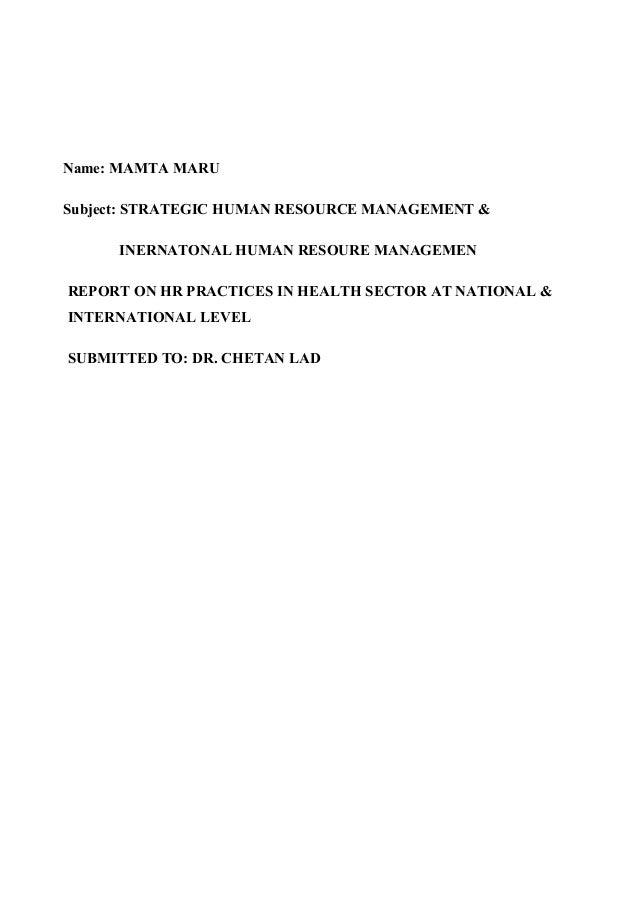Name: MAMTA MARUSubject: STRATEGIC HUMAN RESOURCE MANAGEMENT &      INERNATONAL HUMAN RESOURE MANAGEMENREPORT ON HR PRACTI...