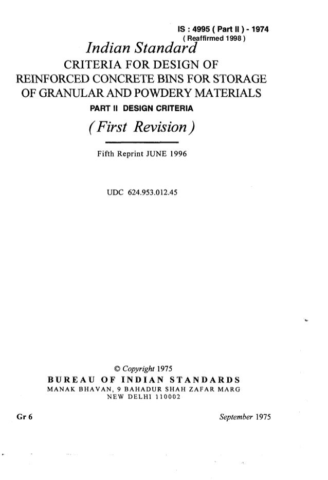 IS : 4995 ( Part II ) - 1974 Indian Standard CRITERIA FOR DESIGN OF REINFORCED CONCRETE B-INSFOR STORAGE OF GRANULAR AND P...