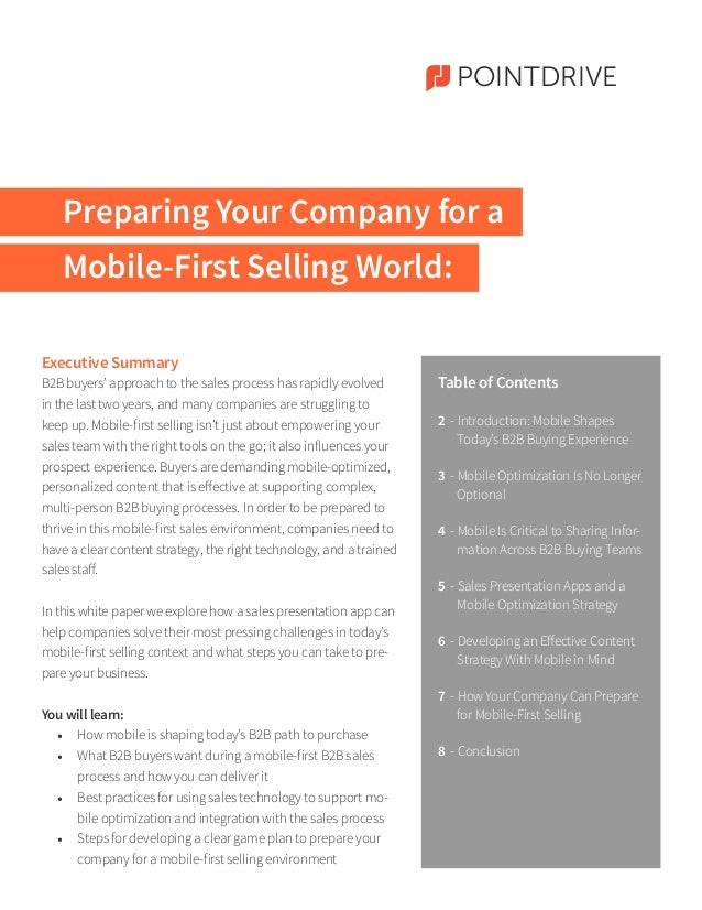 Preparing Your Company for a Mobile-First Selling World: POINTDRIVE Executive Summary B2B buyers' approach to the sales pr...