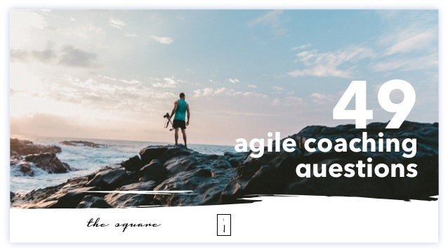 49agile coaching questions 1 the square