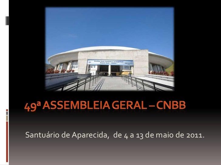 Santuário de Aparecida, de 4 a 13 de maio de 2011.