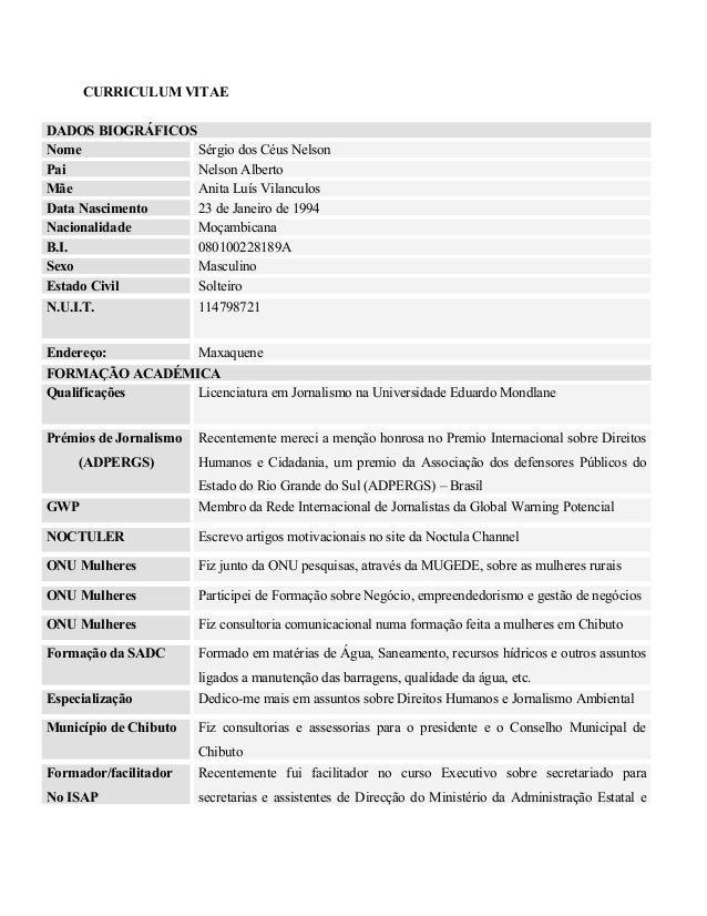 CURRICULUM VITAE DADOS BIOGRÁFICOS Nome Sérgio dos Céus Nelson Pai Nelson Alberto Mãe Anita Luís Vilanculos Data Nasciment...