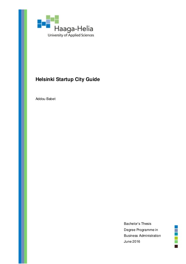 Helsinki Startup City Guide Addou Babet Bachelor's Thesis Degree Programme in Business Administration June 2016