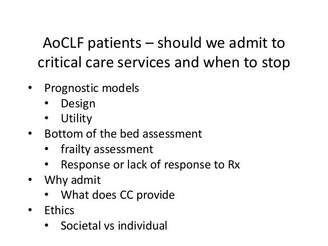 AoCLF patients – should we admit to critical care services and when to stop • Prognostic models • Design • Utility • Botto...