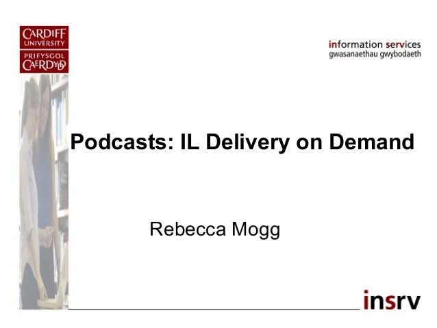 Podcasts: IL Delivery on Demand Rebecca Mogg