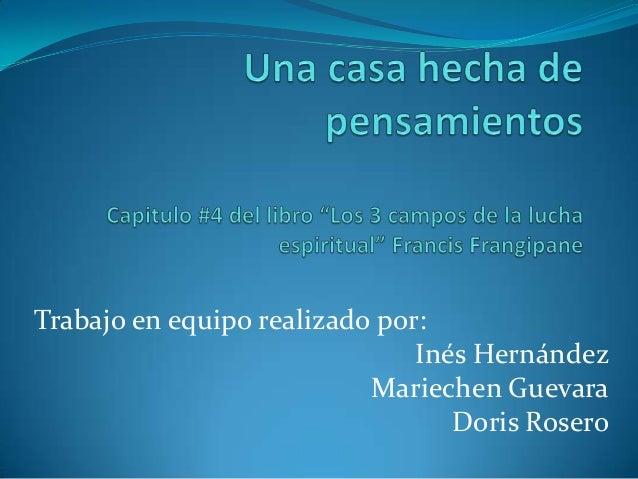 Trabajo en equipo realizado por: Inés Hernández Mariechen Guevara Doris Rosero