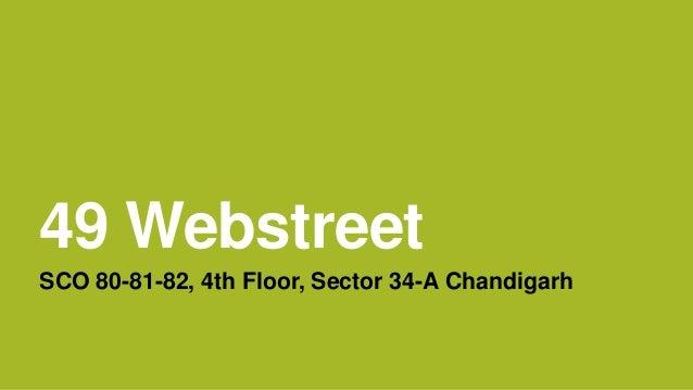 49 Webstreet SCO 80-81-82, 4th Floor, Sector 34-A Chandigarh