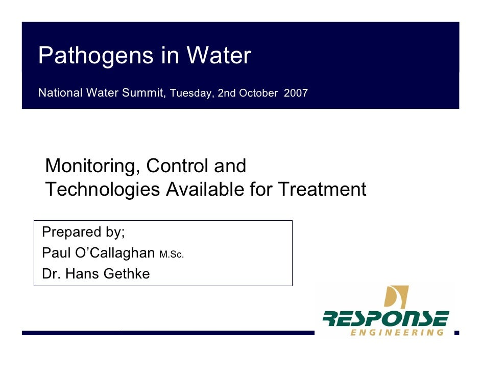 Pathogens in Water National Water Summit, Tuesday, 2nd October 2007      Monitoring, Control and  Technologies Available f...