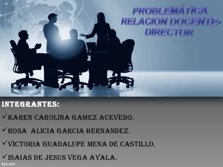 INTEGRANTES:KAREN CAROLINA GAMEZ ACEVEDO.ROSA ALICIA GARCIA HERNANDEZ.VICTORIA GUADALUPE MENA DE CASTILLO.ISAIAS DE JE...