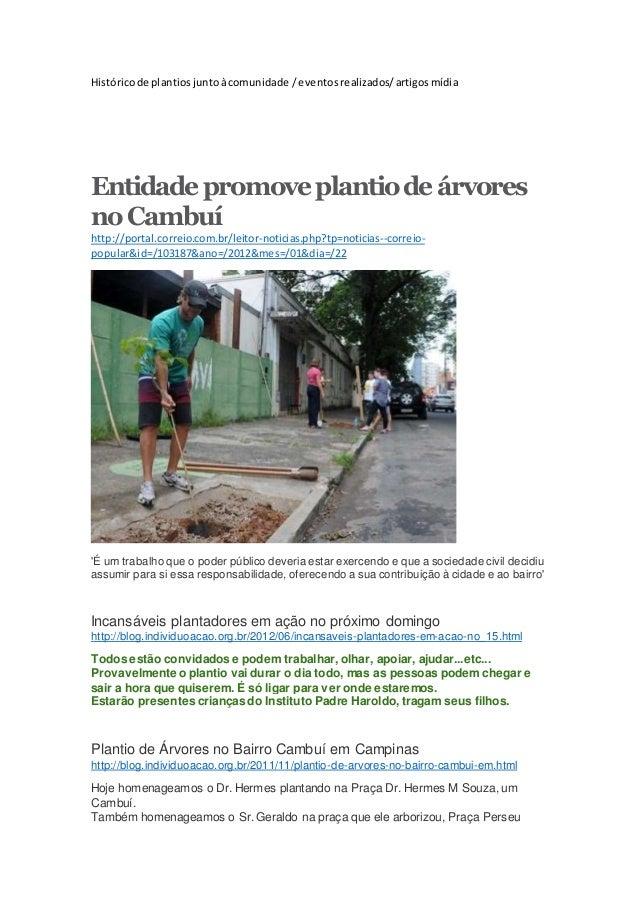 Históricode plantiosjuntoàcomunidade /eventosrealizados/artigosmídia Entidadepromoveplantiodeárvores noCambuí http://porta...