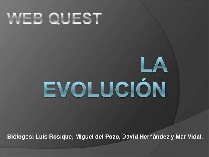 Biólogos: Luis Rosique, Miguel del Pozo, David Hernández y Mar Vidal.
