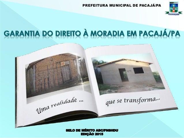 SELO DE MÉRITO ABC/FNSHDU EDIÇÃO 2015 PREFEITURA MUNICIPAL DE PACAJÁ/PA
