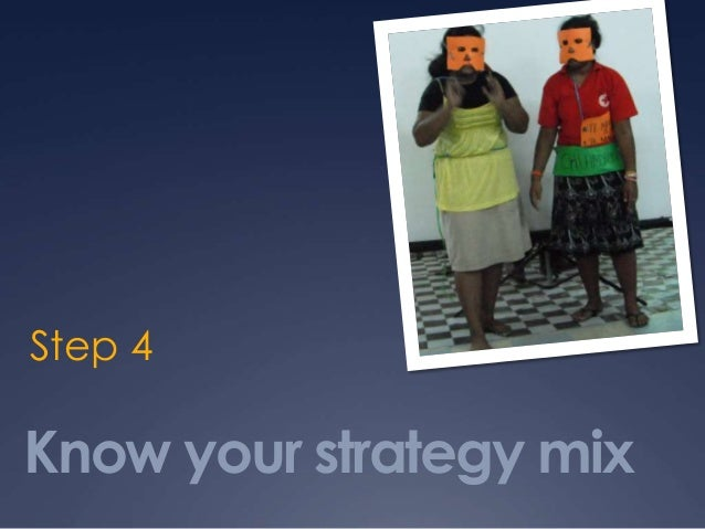 Know your strategy mix Step 4