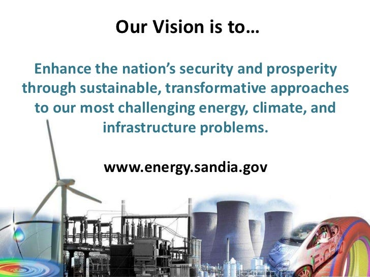 Our Vision is to…       Enhance the nation's security and prosperity     through sustainable, transformative approaches   ...