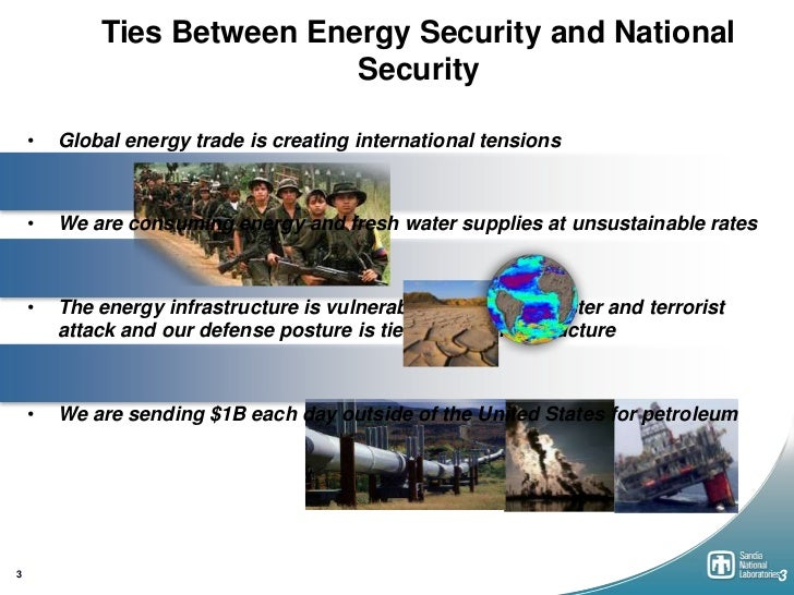 Ties Between Energy Security and National                            Security    •   Global energy trade is creating inter...