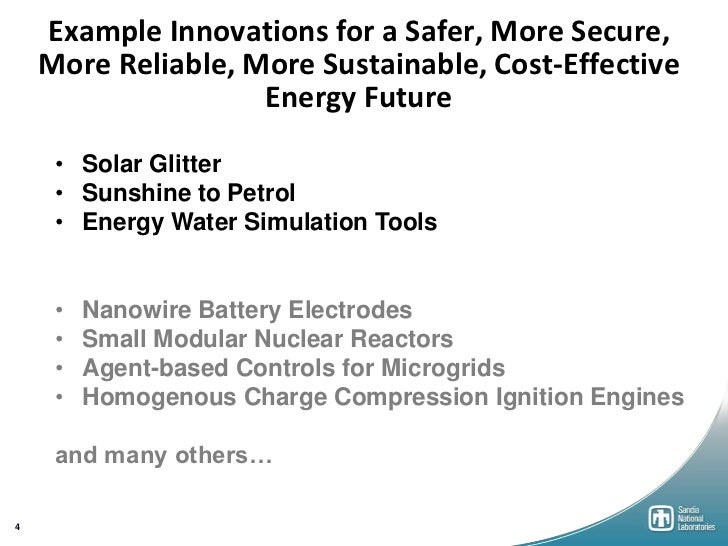 Example Innovations for a Safer, More Secure,    More Reliable, More Sustainable, Cost-Effective                    Energy...