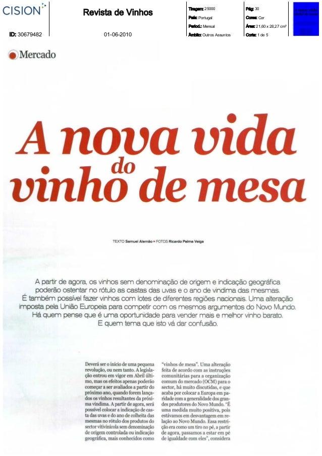 Revista de Vinhos Tiragem: 25000 País: Portugal Period.: Mensal Âmbito: Outros Assuntos Pág: 30 Cores: Cor Área: 21,60 x 2...