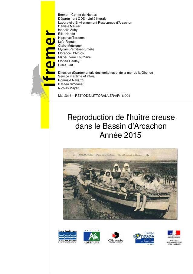 Ifremer - Centre de Nantes Département ODE - Unité littorale Laboratoire Environnement Ressources d'Arcachon Danièle Maure...