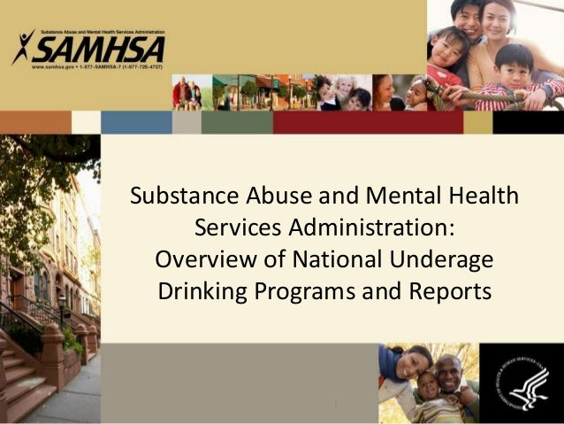 Substance Abuse and Mental Health Services Administration: Overview of National Underage Drinking Programs and Reports 1