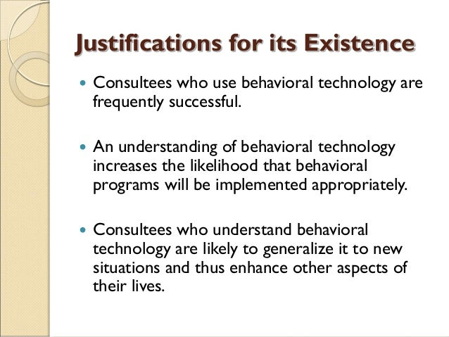 Justifications for its Existence  Consultees who use behavioral technology are frequently successful.  An understanding ...