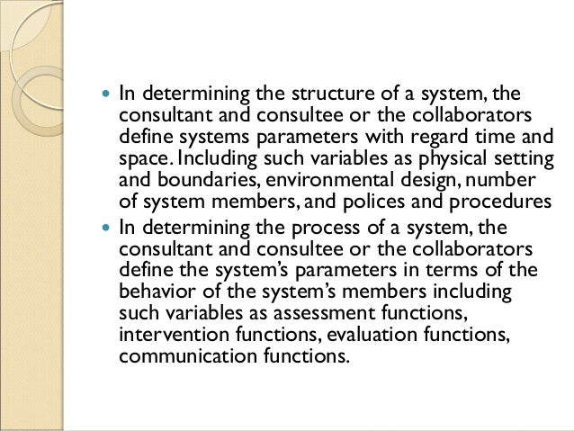  In determining the structure of a system, the consultant and consultee or the collaborators define systems parameters wi...