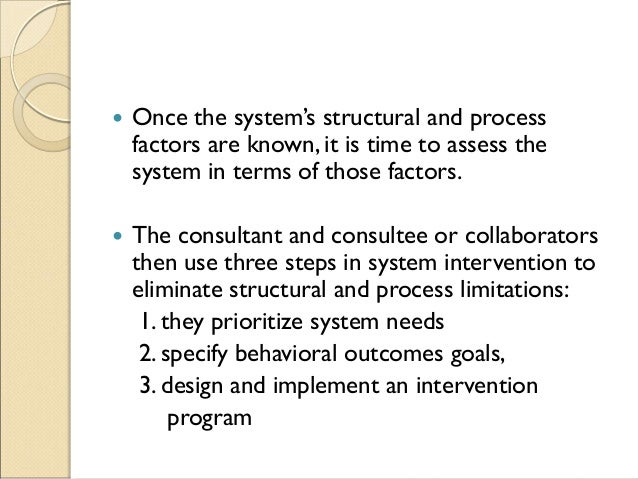  Once the system's structural and process factors are known, it is time to assess the system in terms of those factors. ...