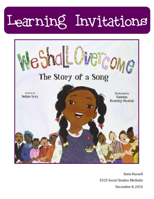 E325 we shall overcome learning invitations learning invitations katie russell e325 social studies methods december 8 stopboris Image collections