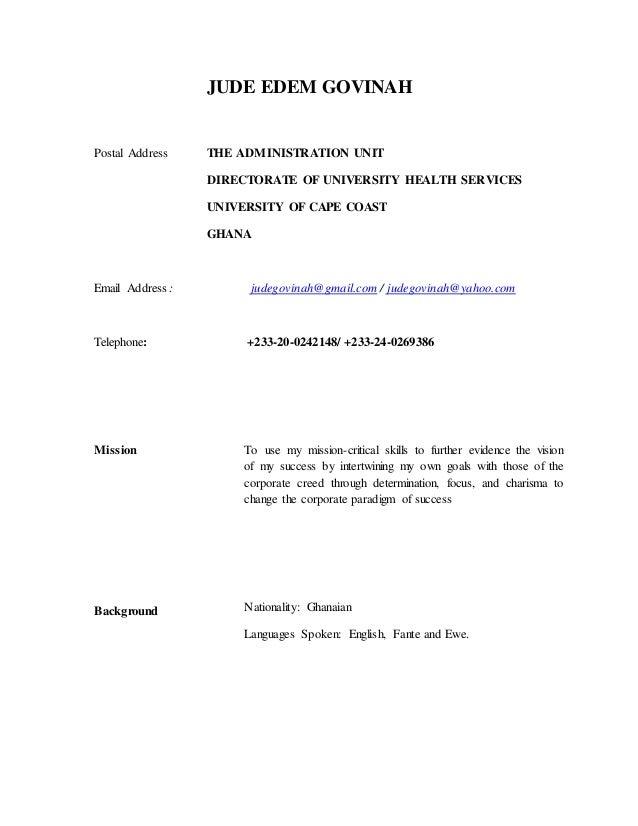 JUDE EDEM GOVINAH Postal Address THE ADMINISTRATION UNIT DIRECTORATE OF UNIVERSITY HEALTH SERVICES UNIVERSITY OF CAPE COAS...