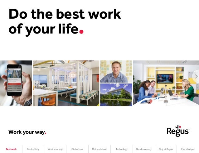 Do the best work of your life Work your way Best work Productivity Work your way Global local Out and about Technology Goo...