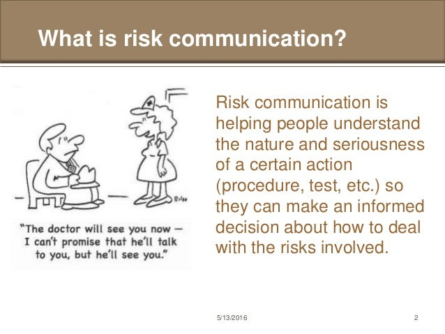 risk communication Risk communication is an important task of the german federal institute for risk assessment (bfr) it is defined as a continuous and interactive process and.