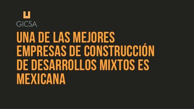 UNA DE LAS MEJORES EMPRESAS DE CONSTRUCCI�N DE DESARROLLOS MIXTOS ES MEXICANA