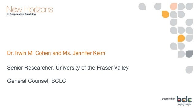 Dr. Irwin Cohen and Jennifer Keim: Voluntary Self-Exclusion: BC Longitudinal Study and Lawsuit Case Studies Slide 3
