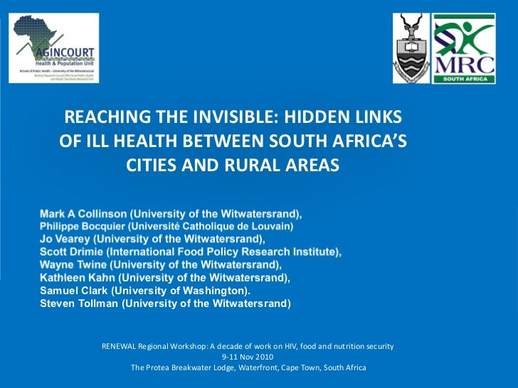 REACHING THE INVISIBLE: HIDDEN LINKS   OF ILL HEALTH BETWEEN SOUTH AFRICA'S           CITIES AND RURAL AREASMark A Collins...