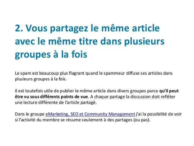 2. Vous partagez le même article avec le même titre dans plusieurs groupes à la fois Le spam est beaucoup plus flagrant qu...