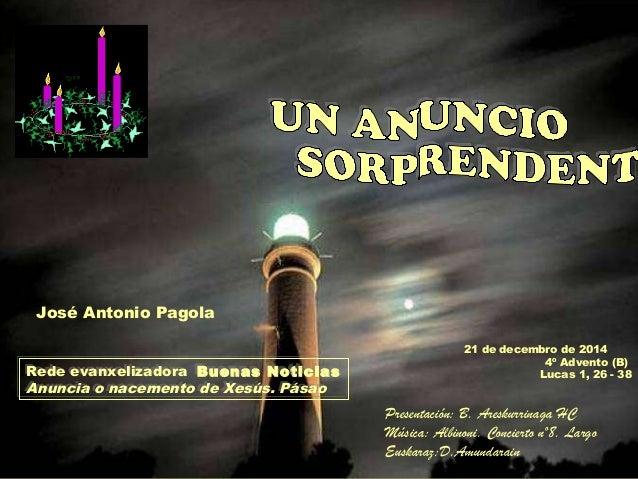 Presentación: B. Areskurrinaga HC Música: Albinoni. Concierto nº8. Largo Euskaraz:D.Amundarain 21 de decembro de 2014 4º A...