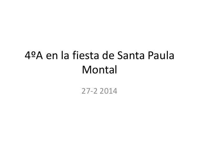 4ºA en la fiesta de Santa Paula Montal 27-2 2014