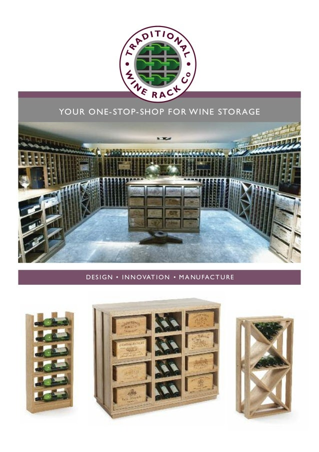 DESIGN • INNOVATION • MANUFACTURE YOUR ONE-STOP-SHOP FOR WINE STORAGE