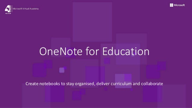 OneNote for Education Create notebooks to stay organised, deliver curriculum and collaborate