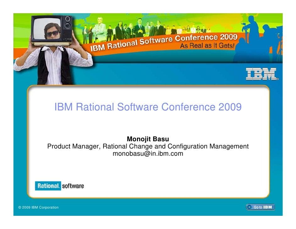IBM Rational Software Conference 2009                                          Monojit Basu                Product Manager...