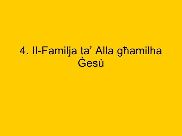 4.  Il-Familja ta' Alla g ħamilha Ġesù