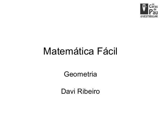 Matemática Fácil    Geometria   Davi Ribeiro